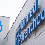 Billion-Dollar Planned Parenthood Takes $150 Million in Government Relief Loans