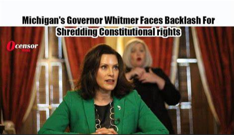 Michigan's Governor Whitmer Faces Backlash for shredding Constitutional rights